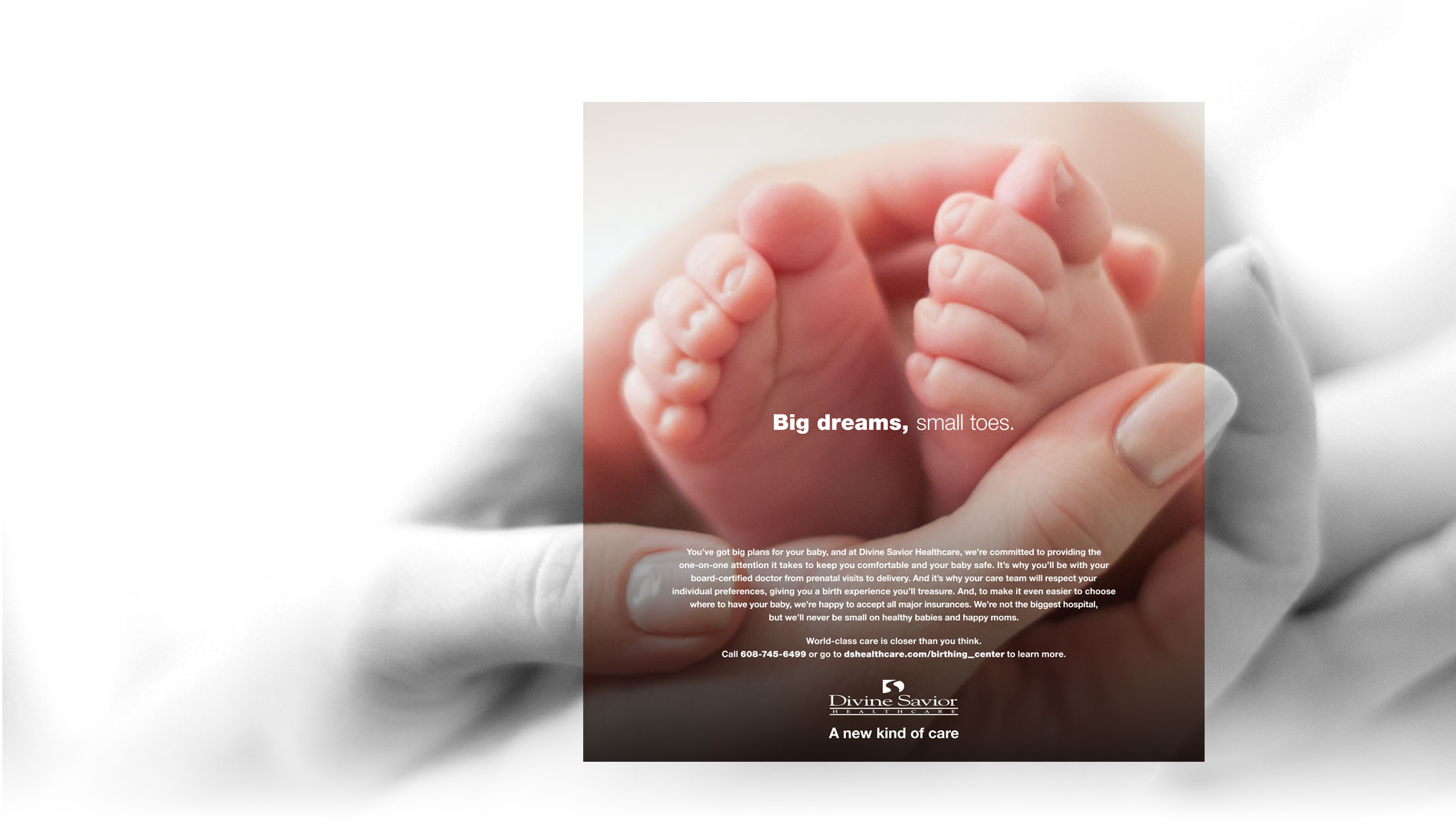 Divine Savior Healthcare print ad featuring a baby's toes being cradled by an adult's hands; big dreams, small toes